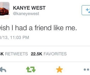 friends, kanye west, and quote image