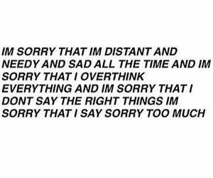 distant, everything, and sorry image