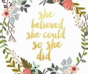 believe, possible, and flowers image