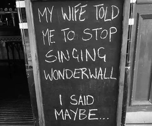 wonderwall, oasis, and black and white image