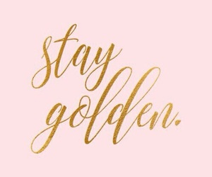 gold and stay golden image
