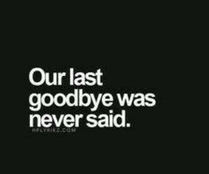 goodbye, last, and never image