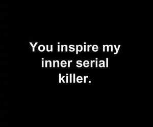 quotes, killer, and inspire image