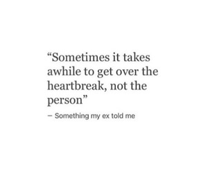 love, quotes, and heartbreak image