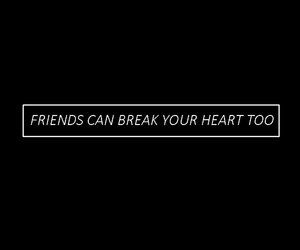 broken heart, friendship, and Lyrics image