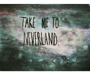 neverland, text, and quote image