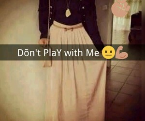 fashion, hijab, and don't play with me image