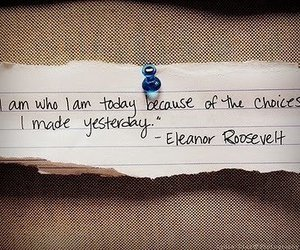 quotes, eleanor roosevelt, and choice image