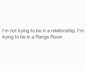 range rover, quotes, and Relationship image