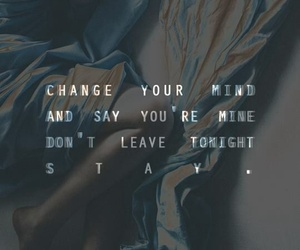 change, stay, and don't leave me image