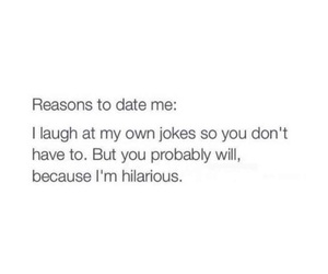 funny, qoute, and reasons to date me image