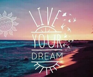 Dream, live, and summer image