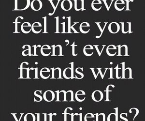 quote, sad, and fake friends image