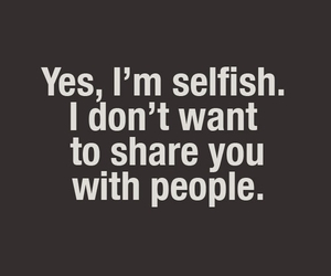 selfish, love, and share image