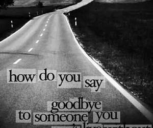 goodbye, quote, and sad image