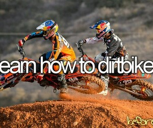 dirtbike, before i die, and learn image
