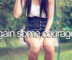 -things i want to do and -courage image
