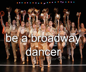 -things i want to do and -broadway image