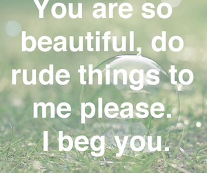 beautiful, beg, and please image