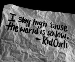 kid cudi, high, and quote image