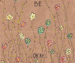 flowers, quotes, and okay image