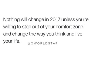 change, comfort zone, and 2017 image