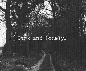 dark, lonely, and alone image