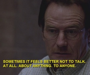 quotes, breaking bad, and sad image