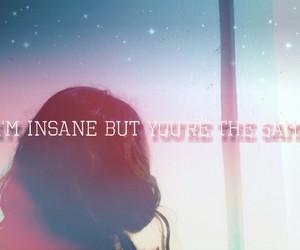 insane, Lyrics, and me image