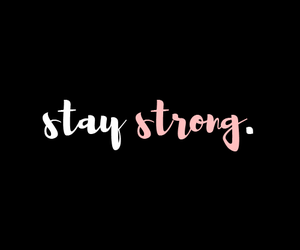 quote, stay strong, and black image