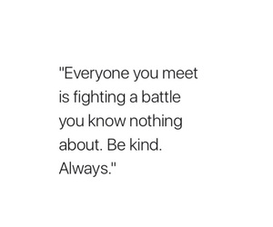 quote, battle, and kind image