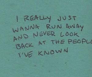 quotes, sad, and run away image
