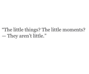 quote, little, and moment image