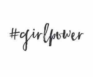 girl power, quotes, and girlpower image