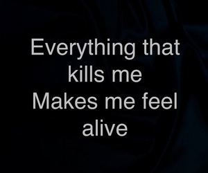 quote, alive, and kills image