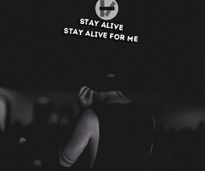 stay alive, twenty one pilots, and twentyonepilots image
