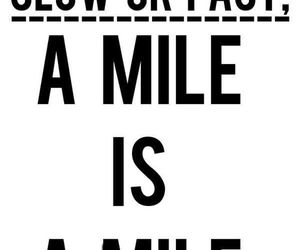 mile, motivation, and run image