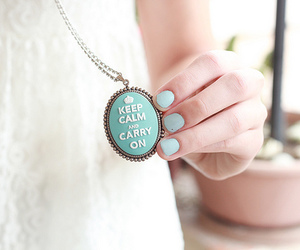 keep calm, nails, and keep calm and carry on image