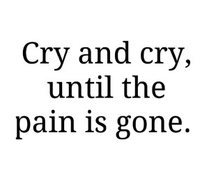 cry, gone, and words image