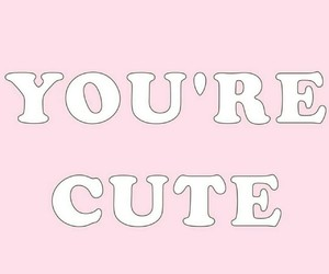 self love, you're cute, and cute image
