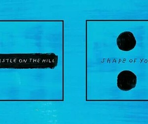 ed sheeran, castle on the hill, and shape of you image