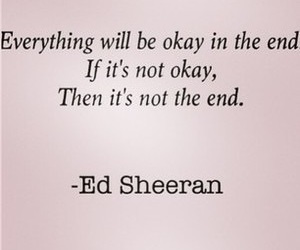 quote, end, and ed sheeran image