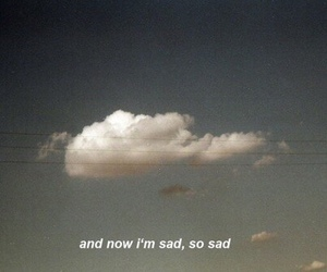 sad, clouds, and quotes image