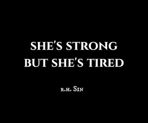 quotes, strong, and tired image
