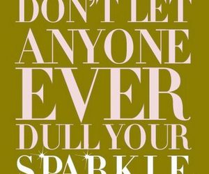 quote, sparkle, and dull image