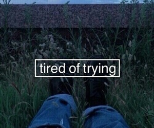 grunge, tired, and quotes image