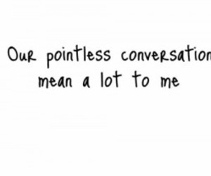 love, conversation, and quote image
