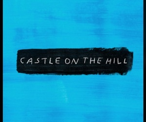 ed sheeran, music, and castle on the hill image