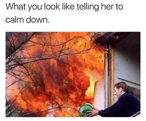 funny, calm down, and fire image