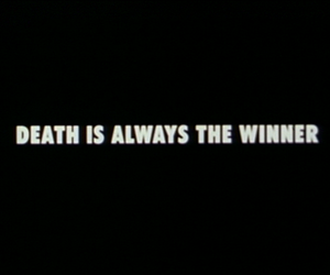death, winner, and text image